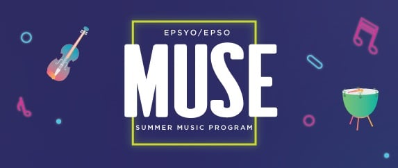 "EPSYO/EPSO present ""MUSE"" Summer Music Program"